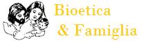 """""""Bioetica e Famiglia"""" è sito consigliato per il mese di febbraio 2007"""